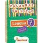 Lengua 7 Practicas Del Lenguaje- Palabras En Juego -