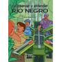 Libro Para Pensar Y Entender Río Negro - Silvio Winderbaum