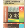 Ciencias Naturales 4 Serie Dinamica Kapelusz Libro