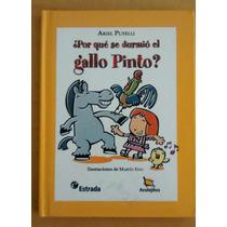¿por Qué Se Durmió El Gallo Pinto? - Ariel Puyelli - Estrada