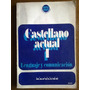 Castellano Actual 1 Lenguaje Comunicación Rosetti Kapelusz