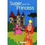 Super And The Princess - Lesley Slade - New Editions
