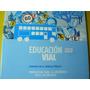 Libro Educacion Vial Convivir En Espacio Publico 2011