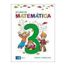 Mi Libro De Matemática 3 - Ed. Az