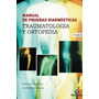Manual De Pruebas Diagnosticas * Traumatologia Y Ortopedia