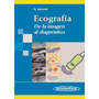 Ecografia, De La Imagen Al Diagnostico - Schmidt