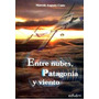 Entre Nubes, Patagonia Y Viento. Marcelo Augusto Conte