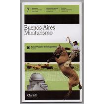 Guias Visuales Clarin - Buenos Aires Miniturismo