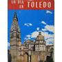 Un Dia En Toledo Guia Artistica Ilustrada Por P. Riera Vidal