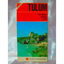 Guía Turística Tulum Los Mayas: Historia Y Arte Ed. Panoram
