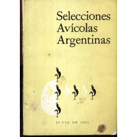 Selecciones Avícolas Argentinas 1967 Revista Avicultura Aves