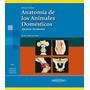 König: Anatomía De Los Animales Domésticos - Tomo 1