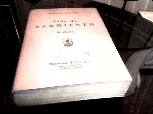 Vida De Sarmiento / Manuel Galvez