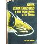 Naves Extraterrestres Y Sus Incursiones A La Tierra - 1969