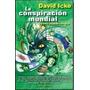 David Icke - La Conspiración Mundial -y Cómo Acabar Con Ella