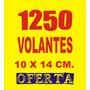 1250 Volantes - Folletos 10 X 14 Cm.