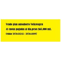 Plan De Autoahorro Volkswagen 41 Cuotas Pagadas