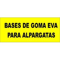 Bases De Goma Eva Para Alpargatas