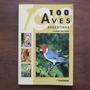100 Aves Argentinas - Tito Narosky & Pablo Canevari