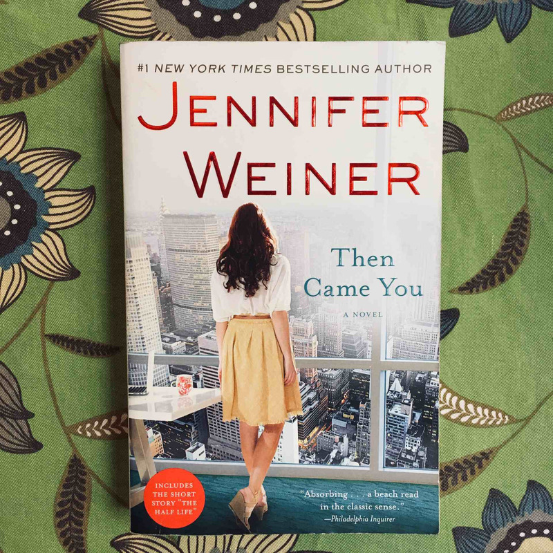 Jennifer Weiner. THEN CAME YOU.
