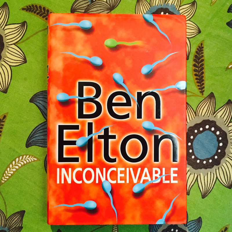 Ben Elton. INCONCEIVABLE.