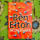 Ben Elton. INCONCEIVABLE.