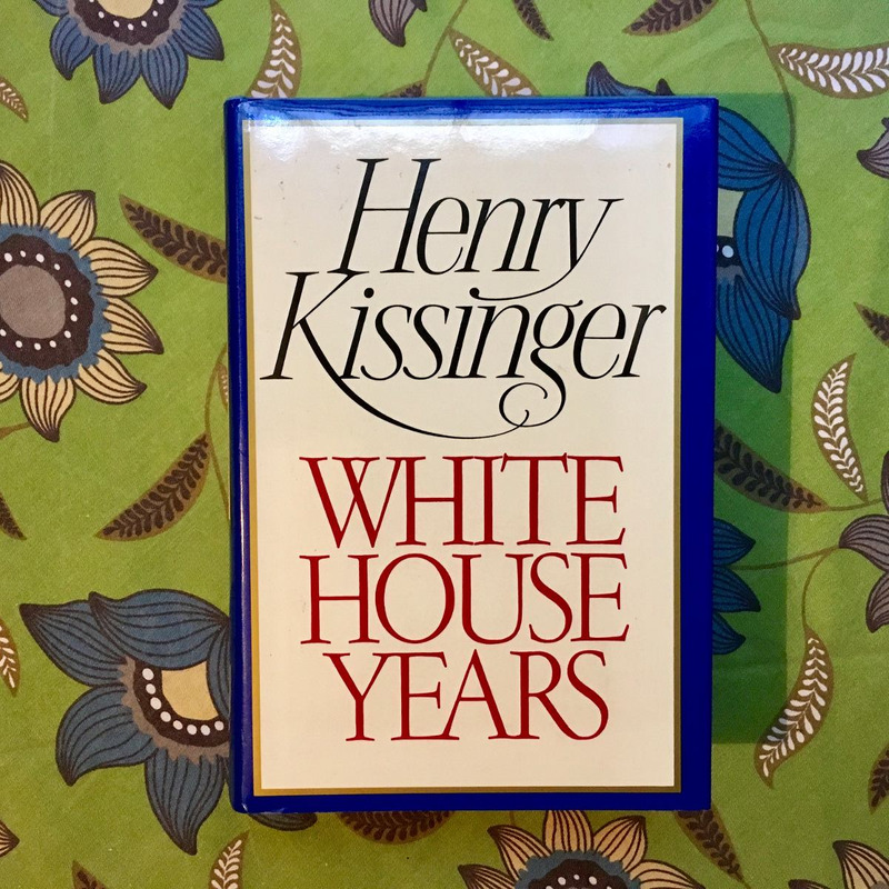 Henry Kissinger.  WHITE HOUSE YEARS.