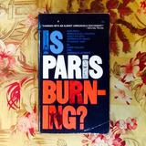 Collins & Lapierre.  IS PARIS BURNING?