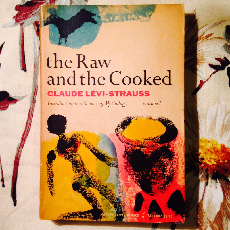 Claude Lévi-Strauss.  THE RAW AND THE COOKED.