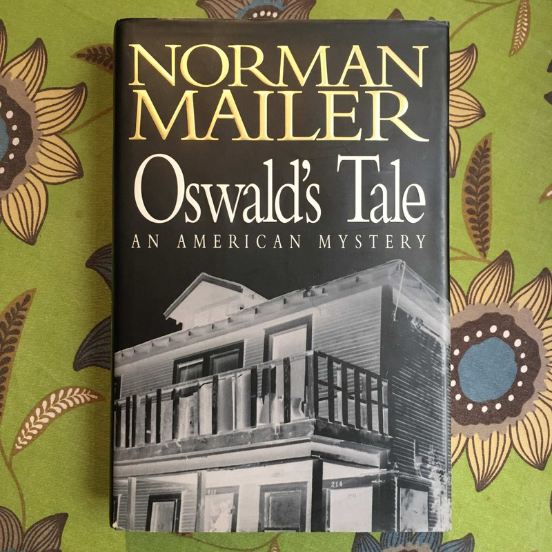 Norman Mailer. OSWALD'S TALE.