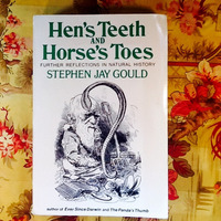 Stephen Jay Gould.  HEN'S TEETH & HORSE'S TOES.