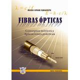 Fibras Opticas. Hugo Omar Grazzini