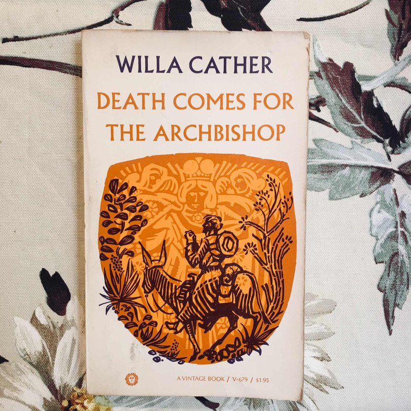 Willa Cather. DEATH COMES FOR THE ARCHBISHOP.