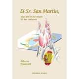 El Sr. San Martín, algo que en el colegio no nos c...