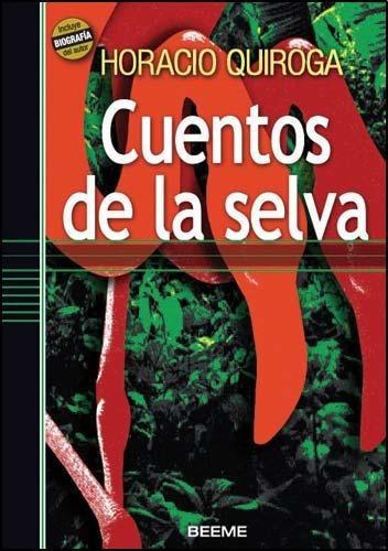 Cuentos de la Selva de Horacio Quiroga - Ed Beeme