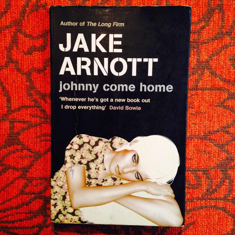 Jake Arnott.  JOHNNY COME HOME.