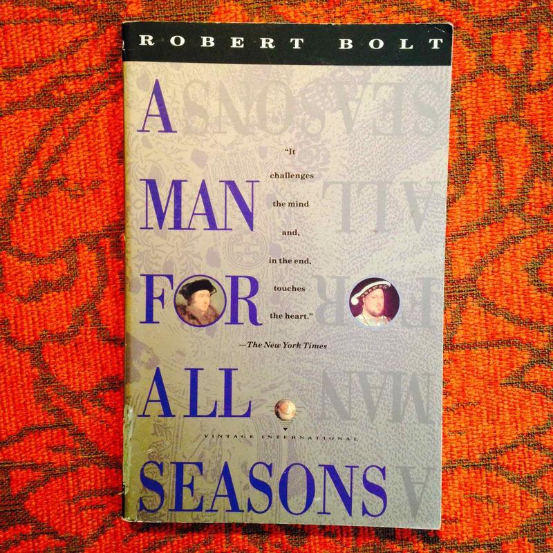 Robert Bolt.  A MAN FOR ALL SEASONS.
