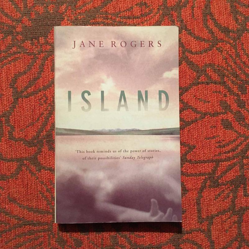 Jane Rogers. ISLAND.