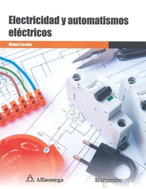Electricidad y automatismos electricos. Miguel Escobar