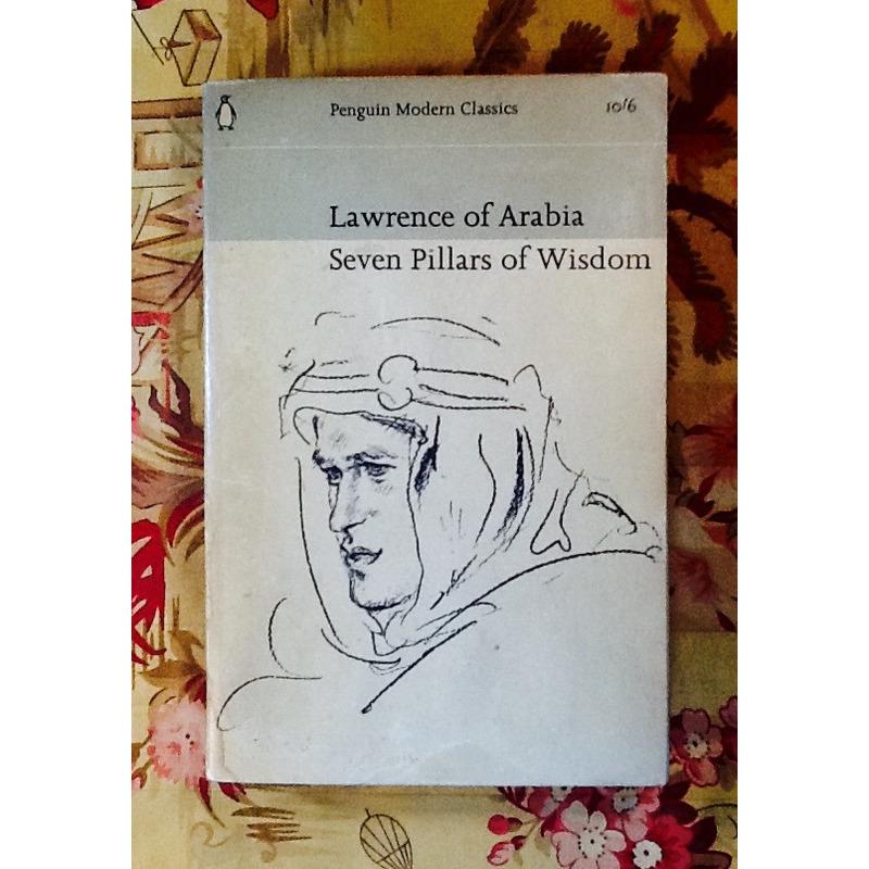 Lawrence of Arabia.  SEVEN PILLARS OF WISDOM.