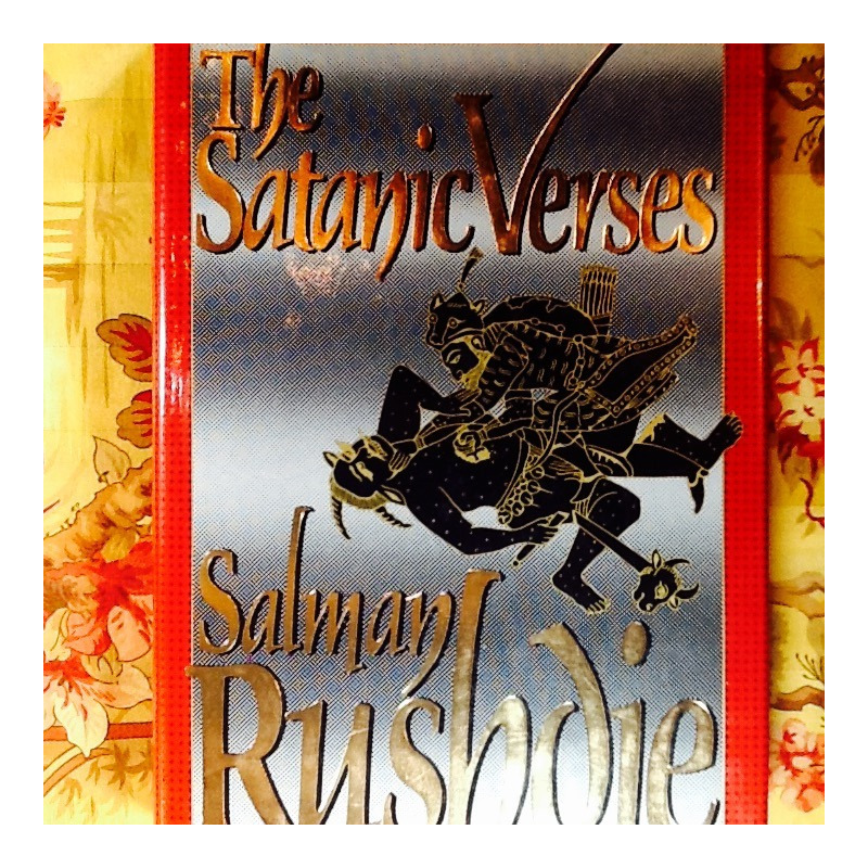 Salman Rushdie.  THE SATANIC VERSES.