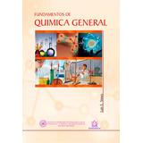 Fundamentos de Quimica General. Luis E. Simes