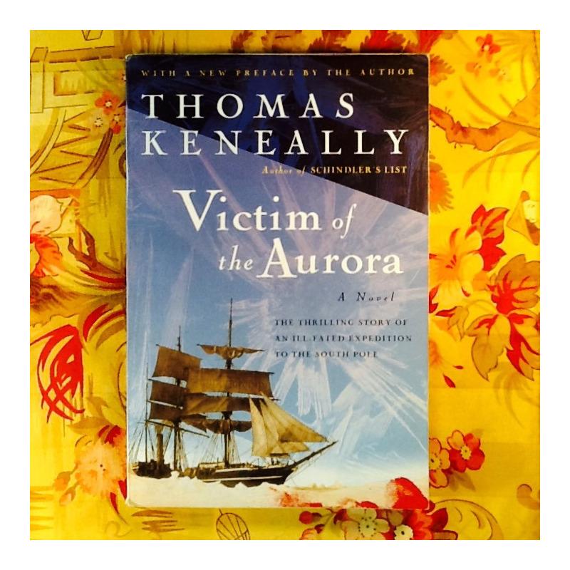 Thomas Keneally.  VICTIM OF THE AURORA.