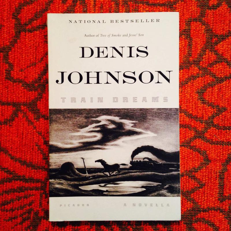 Denis Johnson.  TRAIN DREAMS.