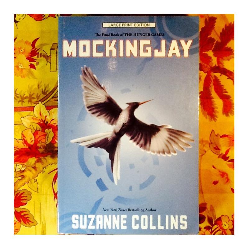 Suzanne Collins.  MOCKINGJAY.  (Large print.)