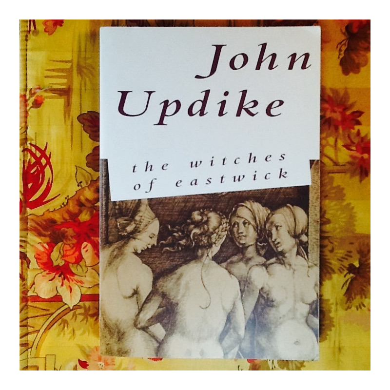 John Updike.  THE WITCHES OF EASTWICK.