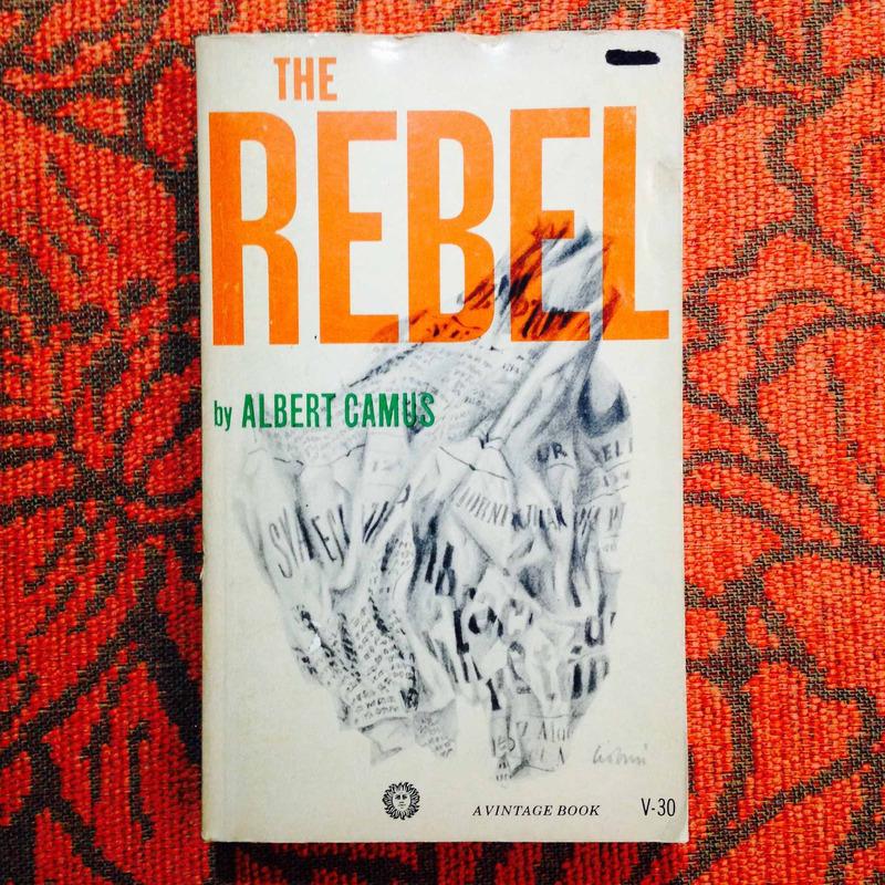 Albert Camus.  THE REBEL.