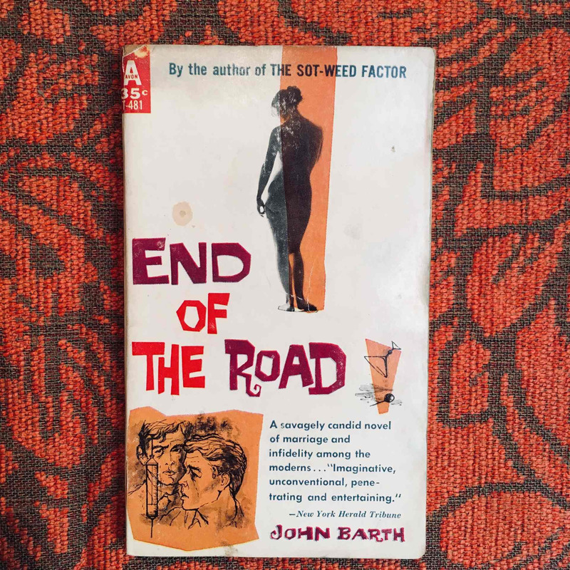 John Barth. THE END OF THE ROAD.