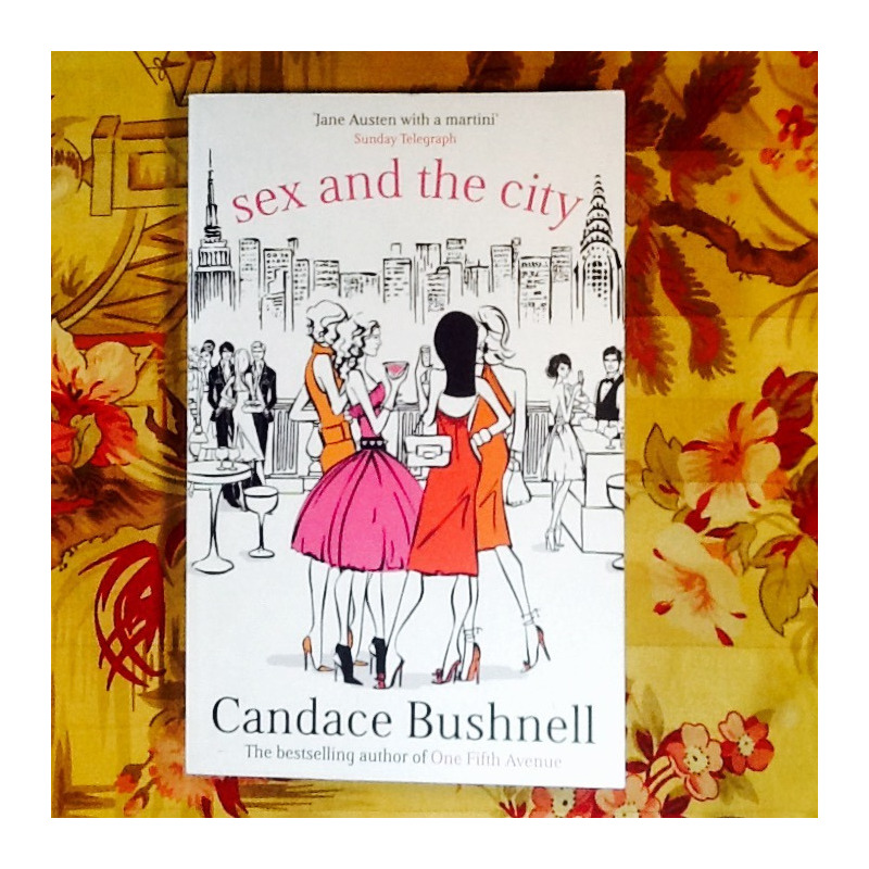 Candace Bushnell.  SEX AND THE CITY.