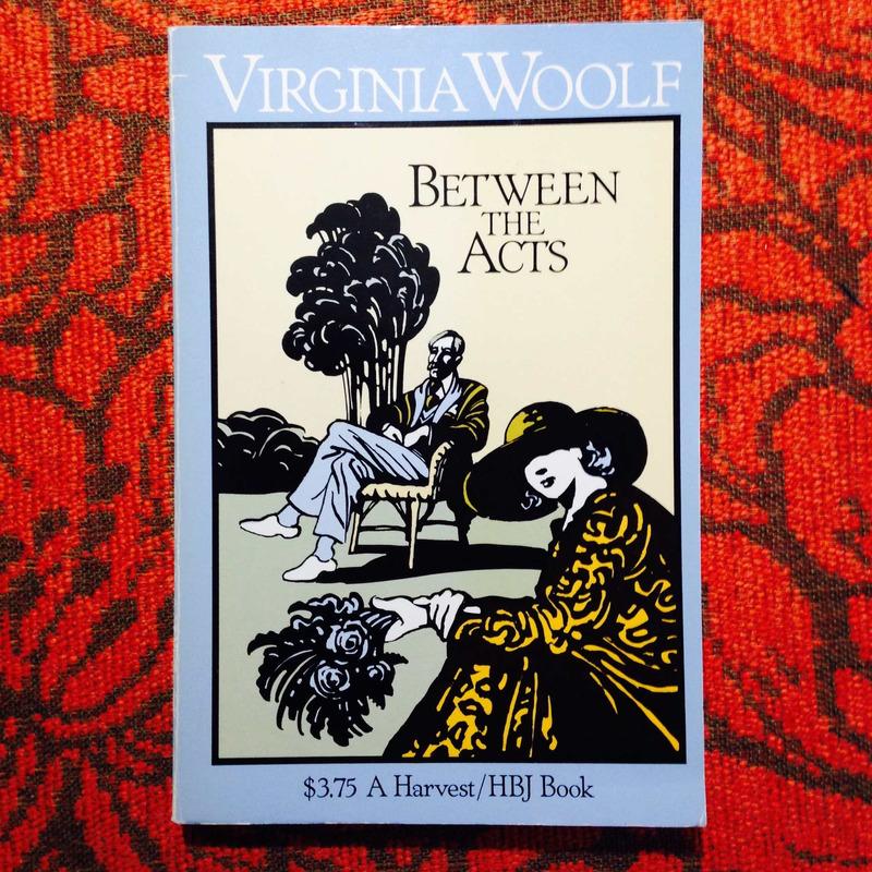 Virginia Woolf.  BETWEEN THE ACTS.